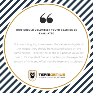 volunteer youth coaches should be evaluated same