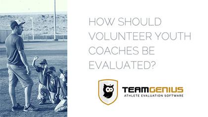 how should volunteer youth coaches be evaluated