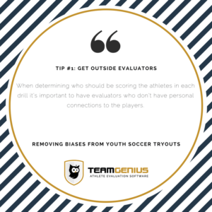Removing Bias - Get Outside Evaluators