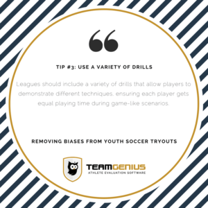 Removing Bias - Use a Variety of Drills