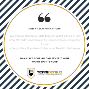 quick team formation - live scoring benefit